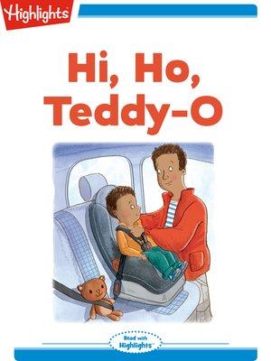 cover image of Hi, Ho, Teddy-O