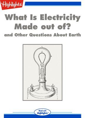 cover image of What Is Electricity Made out of? and Other Questions About Earth