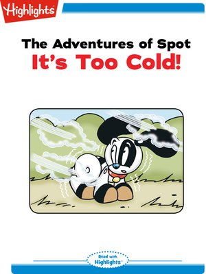 cover image of The Adventures of Spot: It's Too Cold