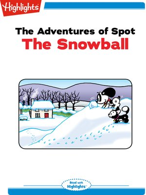 cover image of The Adventures of Spot: The Snowball