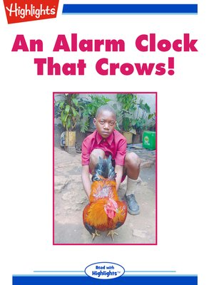 cover image of An Alarm Clock That Crows!