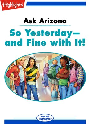 cover image of Ask Arizona: So Yesterday - and Fine with it!