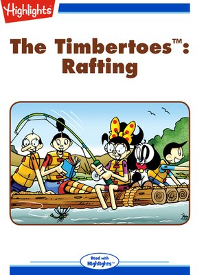 cover image of The Timbertoes: Rafting