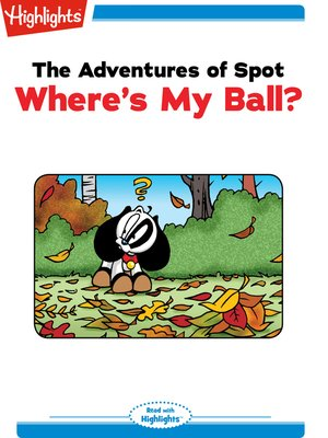 cover image of The Adventures of Spot: Where's My Ball?