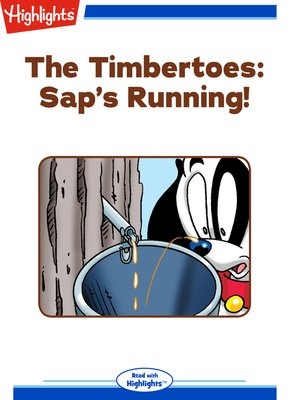 cover image of The Timbertoes: Sap's Running