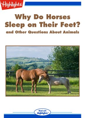cover image of Why Do Horses Sleep on Their Feet? and Other Questions About Animals