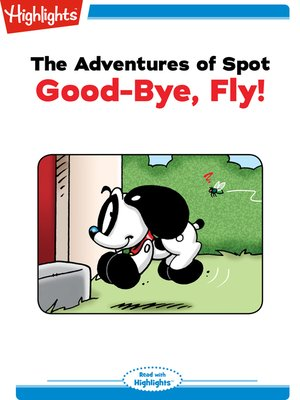 cover image of The Adventures of Spot: Goodbye Fly