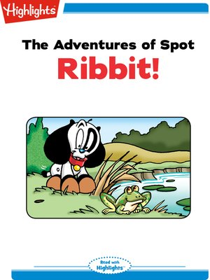 cover image of The Adventures of Spot: Ribbit