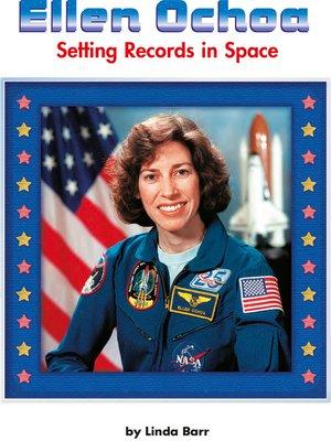 cover image of Ellen Ochoa: Setting Records in Space