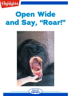 cover image of Open Wide and Say Roar