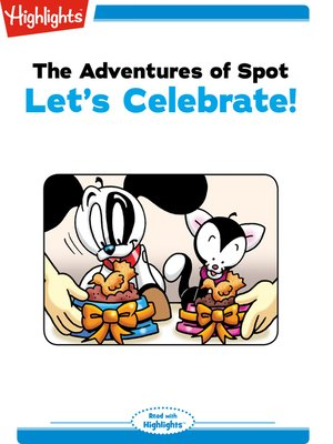 cover image of The Adventures of Spot: Let's Celebrate