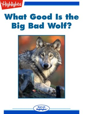 cover image of What Good Is the Big Bad Wolf?