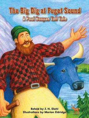 cover image of The Big Dig at Puget Sound: A Paul Bunyan Tall Tale