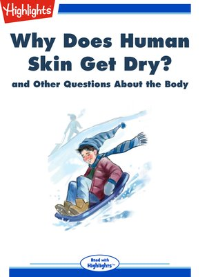 cover image of Why Does Human Skin Get Dry? and Other Questions About the Body