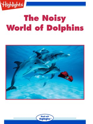 cover image of The Noisy World of Dolphins