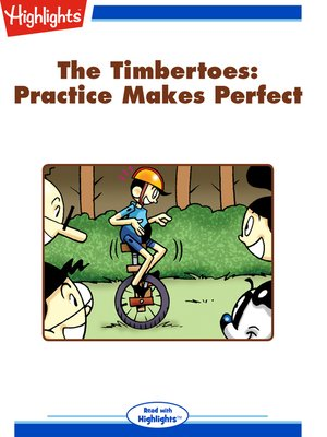 cover image of The Timbertoes: Practice Makes Perfect