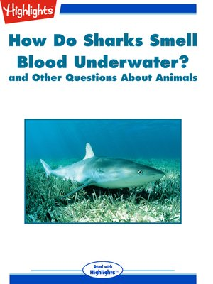 cover image of How Do Sharks Smell Blood Underwater? and Other Questions About Animals