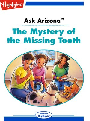 cover image of Ask Arizona: The Mystery of the Missing Tooth