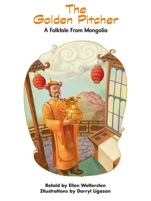 cover image of The Golden Pitcher: A Folktale From Mongolia
