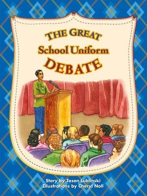 cover image of The Great School Uniform Debate