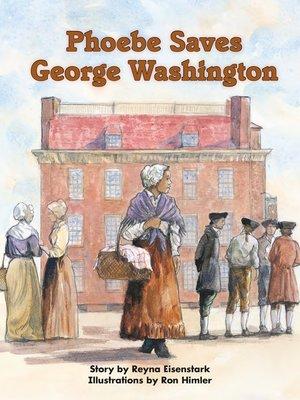 cover image of Phoebe Saves George Washington