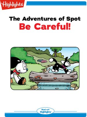 cover image of The Adventures of Spot: Be Careful