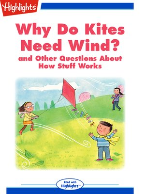 cover image of Why Do Kites Need Wind? and Other Questions About How Stuff Works