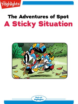 cover image of The Adventures of Spot: A Sticky Situation