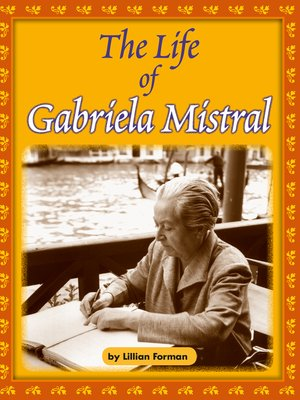 cover image of The Life of Gabriela Mistral