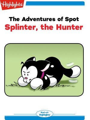 cover image of The Adventures of Spot: Splinter, the Hunter