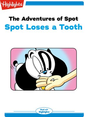 cover image of The Adventures of Spot: Spot Loses a Tooth