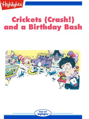 cover image of Crickets (Crash!) and a Birthday Bash