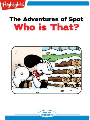 cover image of The Adventures of Spot: Who is that?