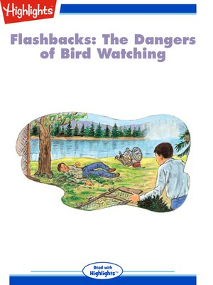 cover image of Flashbacks: The Dangers of Bird Watching