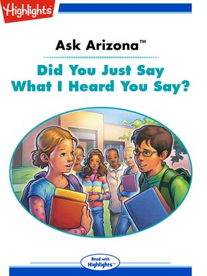 cover image of Ask Arizona: Did You Just Say What I Heard You Say?