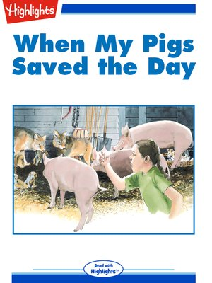 cover image of When My Pigs Saved the Day