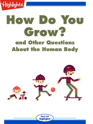 cover image of How Do You Grow? and Other Questions About the Human Body