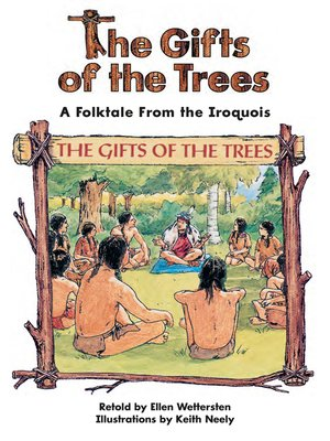 cover image of The Gifts of the Trees: A Folktale From the Iroquois