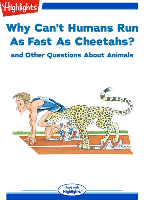 cover image of Why Can't Humans Run As Fast As Cheetahs? and Other Questions About Animals