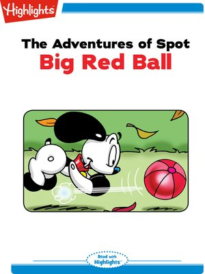 cover image of The Adventures of Spot: Big Red Ball