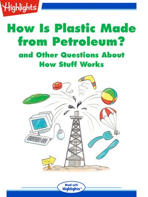 cover image of How Is Plastic Made from Petroleum? and Other Questions About How Stuff Works