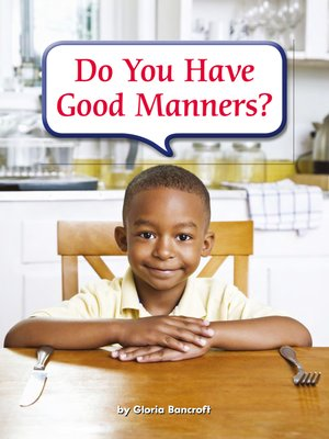 cover image of Do You Have Good Manners?