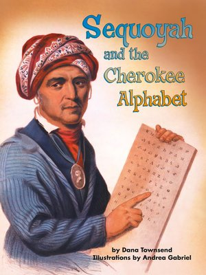 cover image of Sequoyah and the Cherokee Alphabet