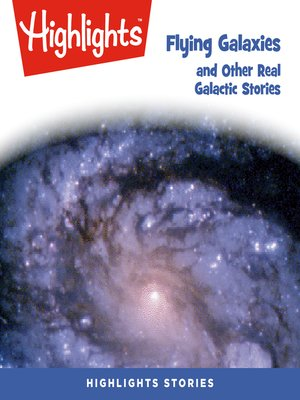 cover image of Flying Galaxies and Other Real Galactic Stories