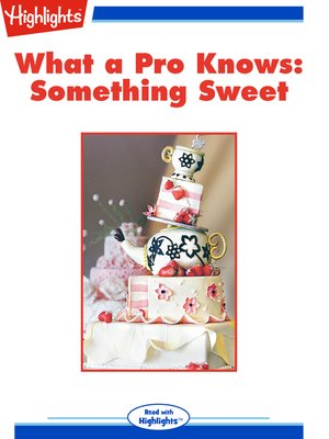 cover image of What a Pro Knows: Something Sweet