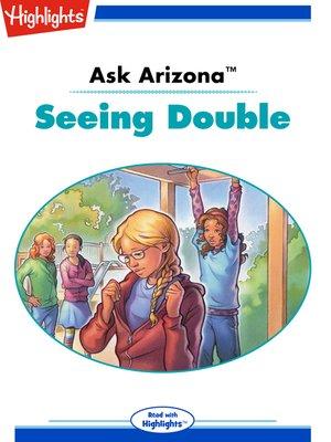 cover image of Ask Arizona: Seeing Double
