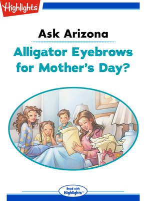 cover image of Ask Arizona: Alligator Eyebrows for Mother's Day?