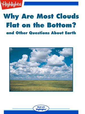 cover image of Why Are Most Clouds Flat on the Bottom? and Other Questions About Earth
