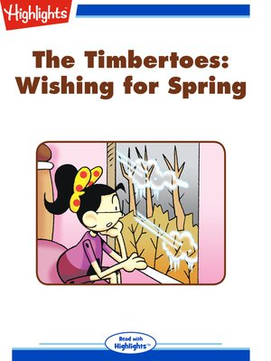 cover image of The Timbertoes: Wishing for Spring