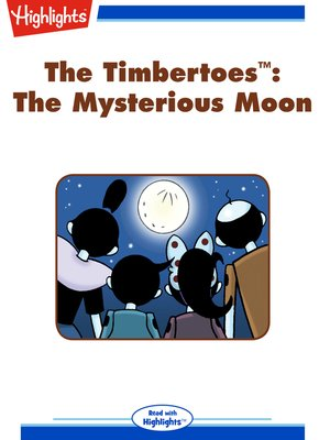 cover image of The Timbertoes: The Mysterious Moon